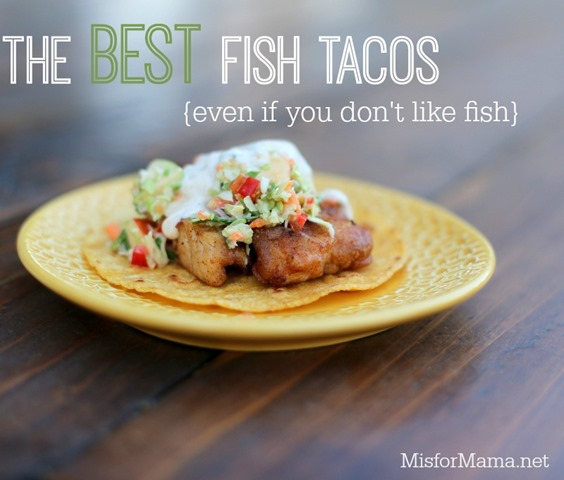The best fish tacos ever even if you don t like fish m for Best fish for fish tacos