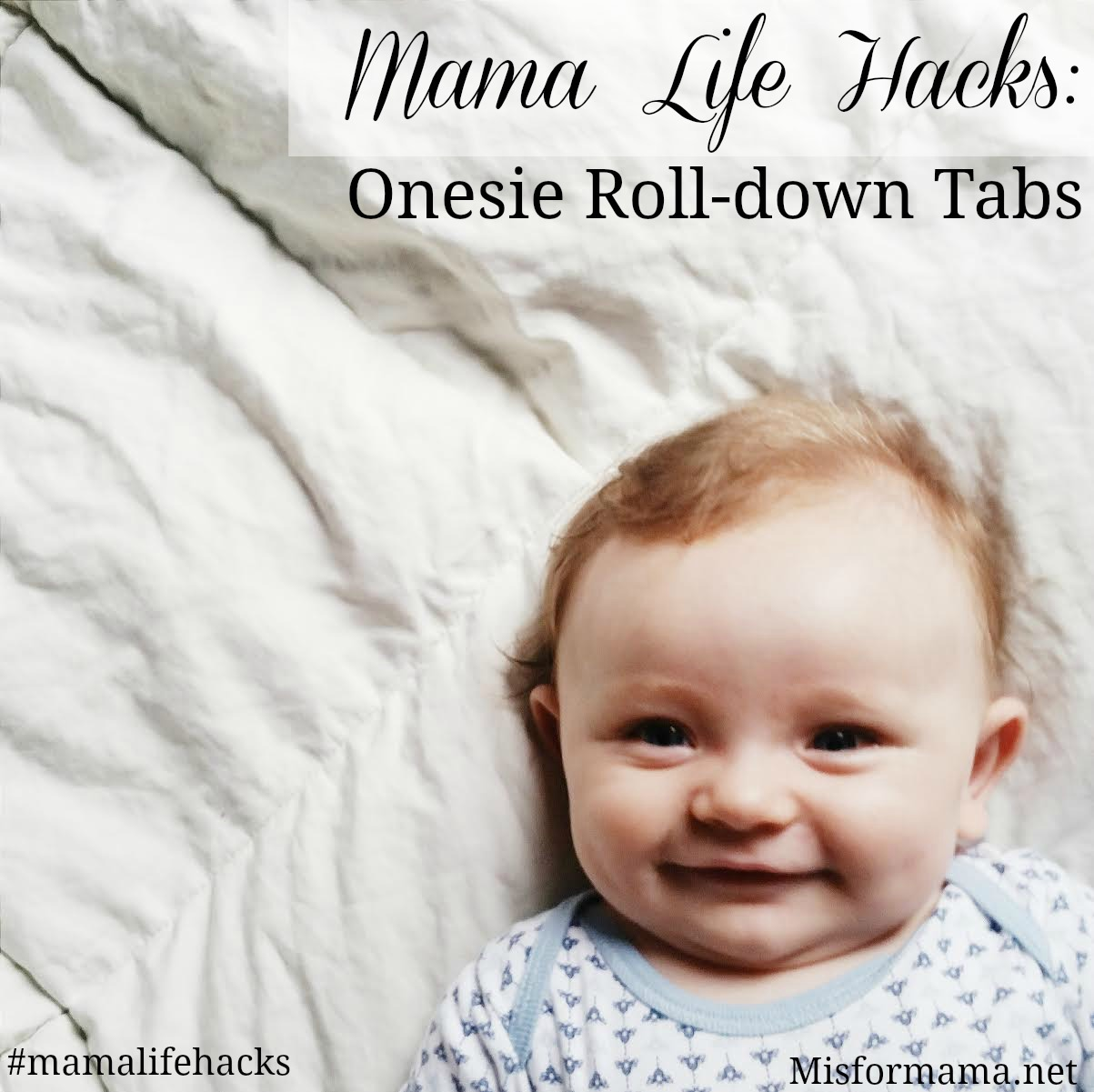 606e76df1 Mama Life Hacks  Tip  7   The Onesie Roll-down Tabs
